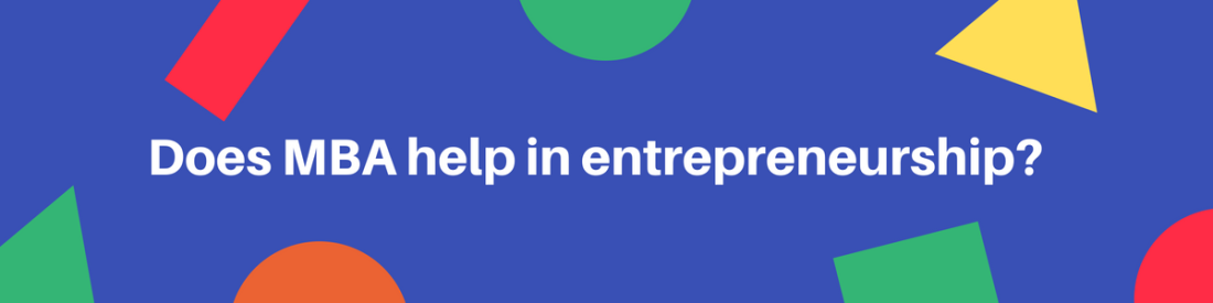 Does mba help in entrepreneruship?